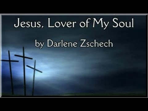 Jesus Lover of My Soul with Lyrics