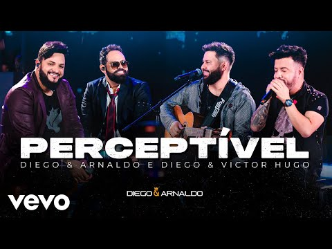 Diego & Arnaldo, Diego & Victor Hugo – Perceptível