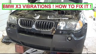 BMW x3 e83 VIBRATIONS !  How to Fix Vibrations and what is causing your BMW to vibrate!