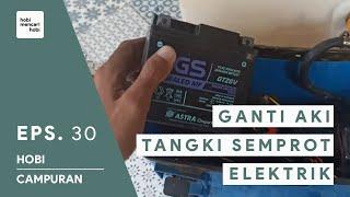 Mengganti Aki Tangki Semprot Elektrik