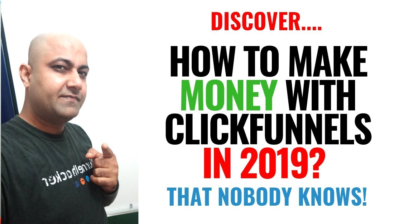 How To Make Money With ClickFunnels 2019 That Nobody Knows!