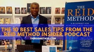 The 10 Best Sales Tips from The Reid Method Insider Podcast 1