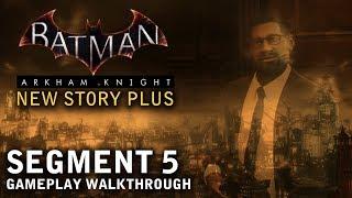 Batman - Arkham Knight - New Story Plus: Segment 5 (PS4)