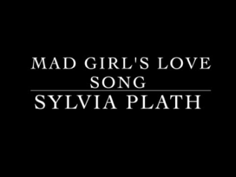 mad girl s love song by sylvia plath analysis