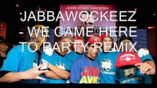 JabbaWockeeZ  - We Came Here to party Master Mix ORIGINAL VERSION (REMASTERED)