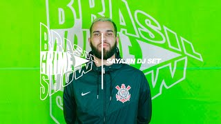 Brasil Grime Show: SAYAJIN DJ SET