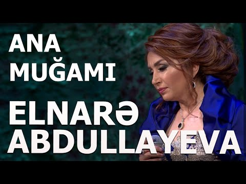 Elnare abdullayeva ana mugami canli ifa saratov клип смотреть.