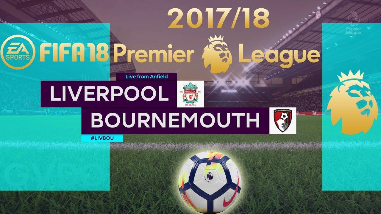 Liverpool Vs Bournemouth 2017: FIFA 18 Liverpool Vs Bournemouth
