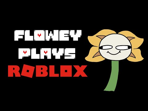 Flowey plays Roblox