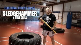 Functional Fitness Series | Tire & SLEDGEHAMMER Workout - HIIT