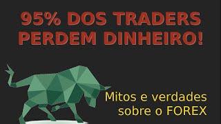 Forex - 95% dos traders perdem dinheiro ou quebram