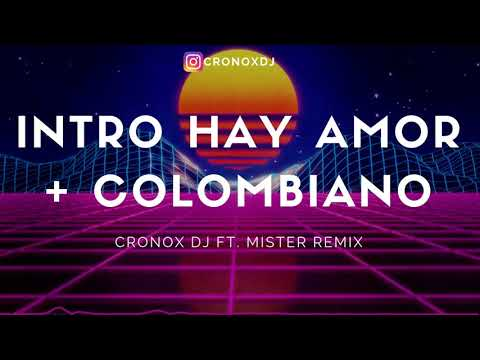 INTRO HAY AMOR + COLOMBIANO - RKT - CRONOX DJ FT. MISTER REMIX