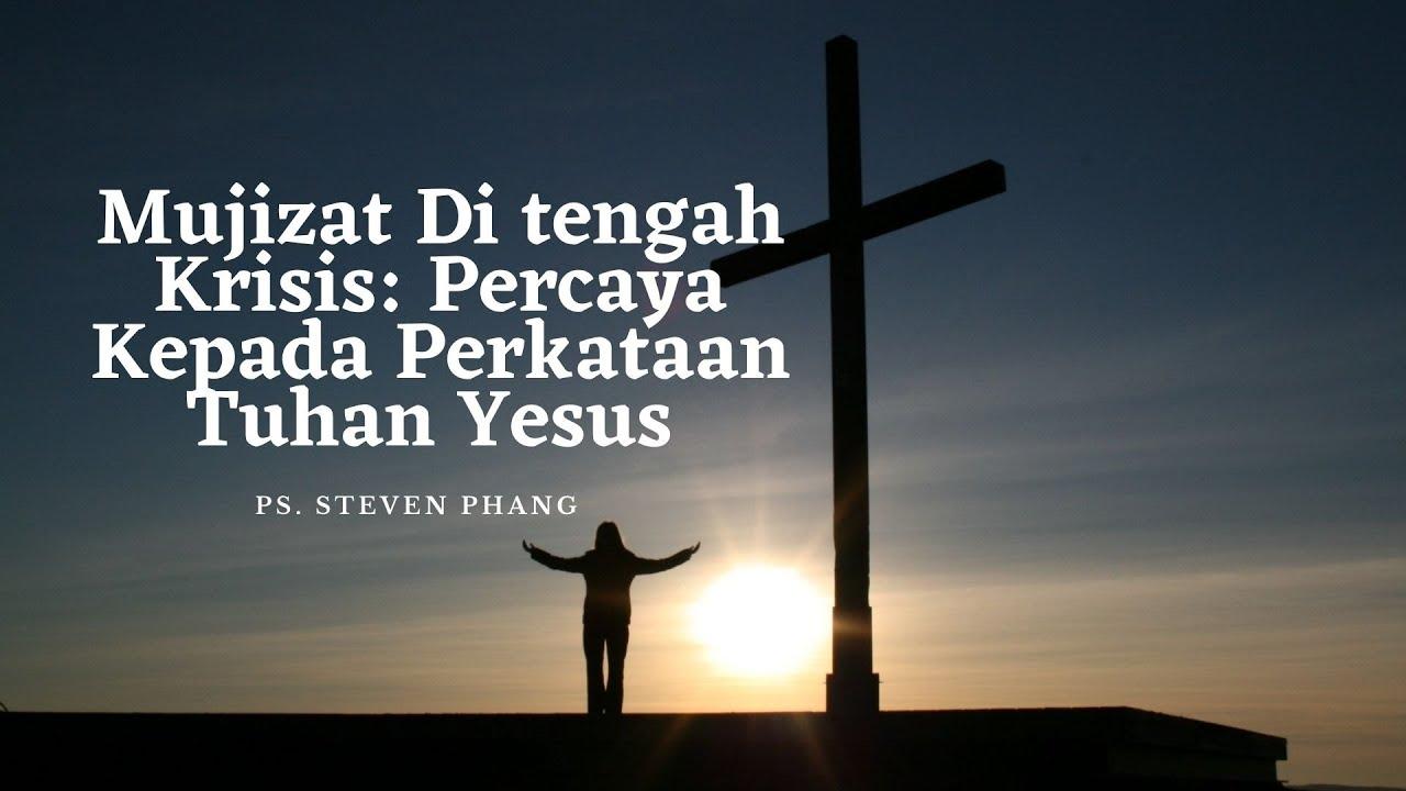 17 Januari 2021: Mujizat di tengah Krisis (2) ~ Ps. Steven Phang