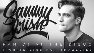 I WRITE SINS NOT TRAGEDIES // PANIC! AT THE DISCO (Sammy Irish Acoustic)
