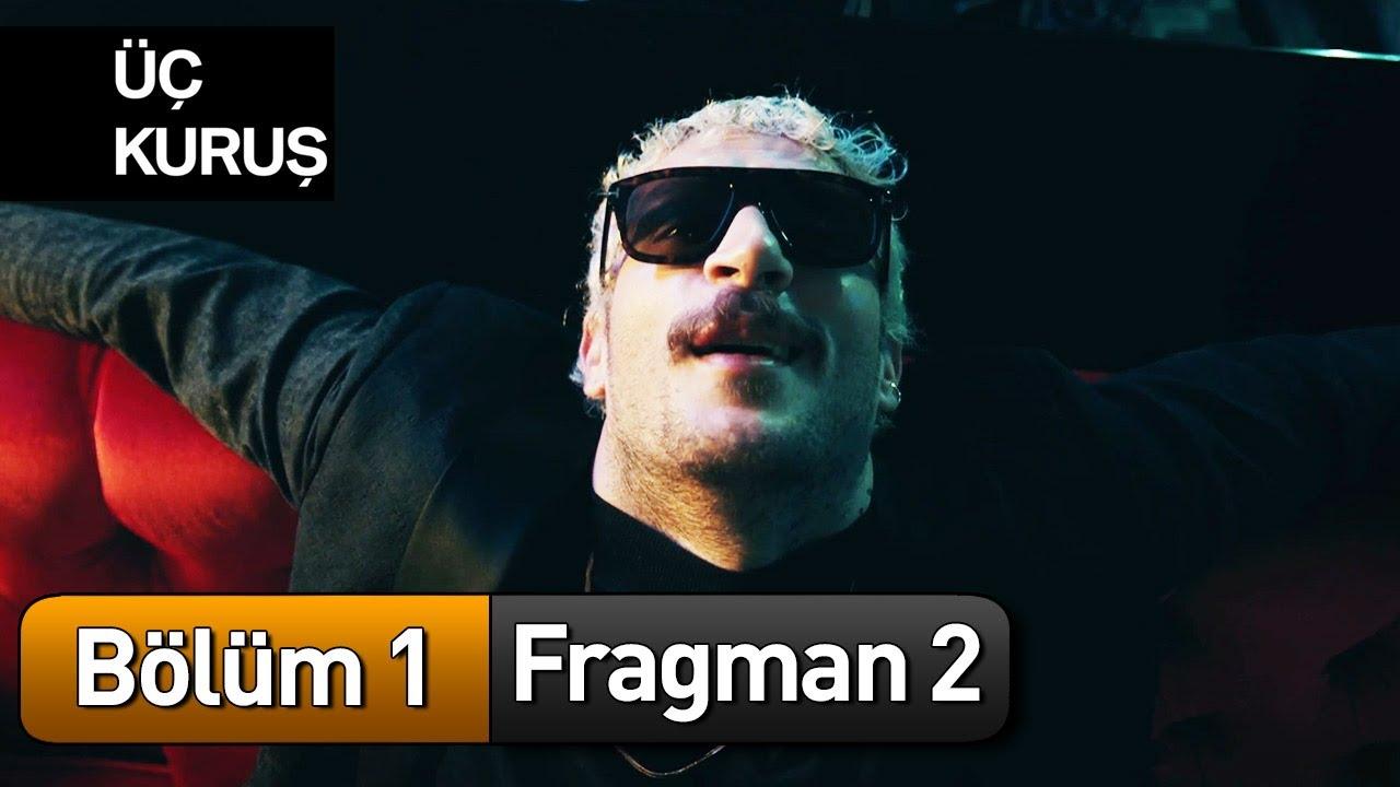 Download Üç Kuruş 1. Bölüm 2. Fragman