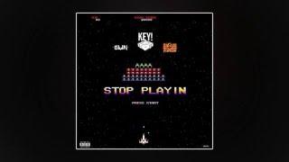 Key!, Rizzoo Rizzoo & Gunmusic40 - Stop Playin [Prod. By Gnealz]