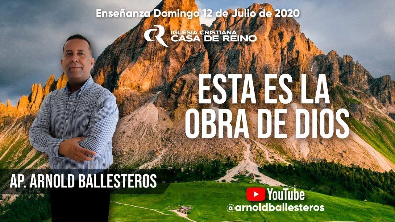 ESTA ES LA OBRA DE DIOS  | Ap. Arnold Ballesteros - 12/07/2020