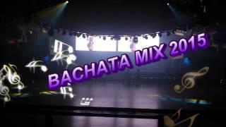 BACHATA MIX 2015 ( LO MAS NUEVO)