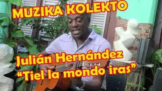 Canción en Esperanto / Tiel la mondo iras / Julián Hernández