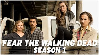 Fear the Walking Dead: Season 1 Full Recap - The Skybound Rundown