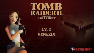 [PC-ITA] Tomb Raider 2 - Lv. 2: Venezia