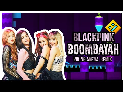 BLACKPINK - BOOMBAYAH [VIKING ARENA & GEOMETRY DASH REMIX] BY M.L.D ▶3:24