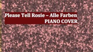 PLEASE TELL ROSIE - ALLE FARBEN PIANO COVER