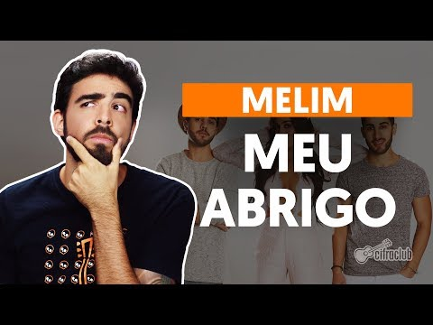 Como tocar no violão: MEU ABRIGO - Melim versão simplificada