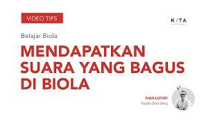 Belajar Biola - Tips Mendapatkan Suara Yang Bagus - Ivan Luthfi