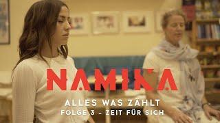 Zeit für sich - Folge 3 - Alles was zählt | Namika