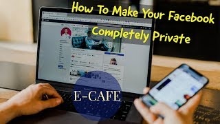 How To Make Your Facebook Completely Private | English | 2019 New Version