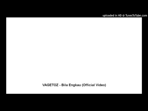 VAGETOZ - Bila Engkau (Official Video)