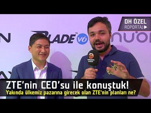 ZTE'nin CEO'su ile Konuştuk ( Türkiye'de İlk Defa )