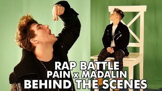 PAIN x MADALIN - RAP BATTLE (behind the scenes )