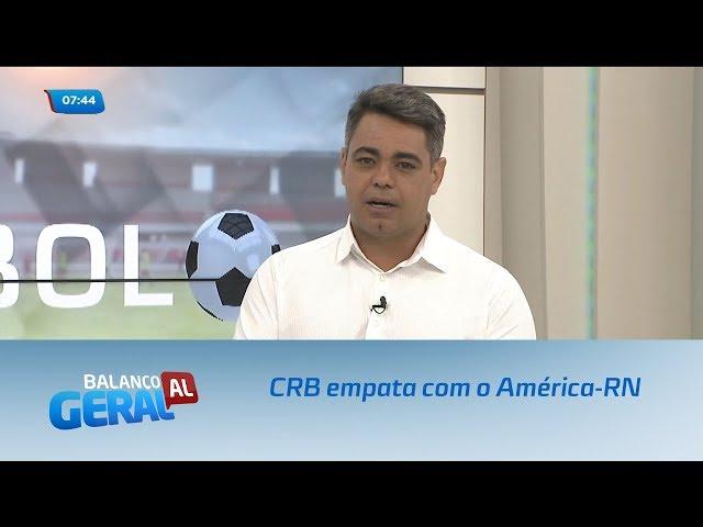 Futebol: CRB empata com o América-RN