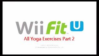 Wii Fit U: All Yoga Exercises Part 2. (Nintendo Wii U)