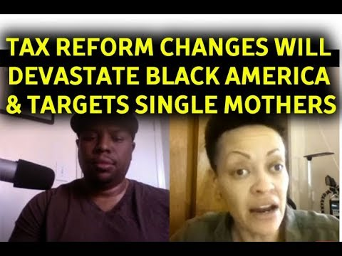 Tax Reform Changes Will Devastate Black America