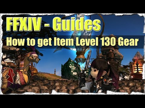 FFXIV How to get Item Level 130 Gear Guide (Best Armor to start with  Heavensward)