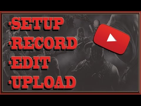 A - Z Tutorial #2 - Setup - Record - Edit - Upload To Youtube!