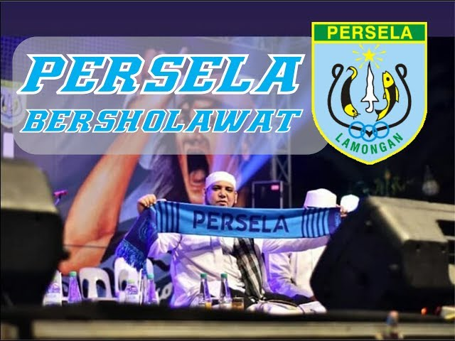 Persela Bersholawat - Launching Tim PERSELA 2018