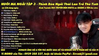 NUÔI MA NGẢI TẬP 3 - Truyện Ma Kinh Dị Thỉnh Bùa Ngải Thái Lan Trả Thù Tình - Quàng A Tũn