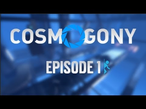 Portal 2: Cosmogony Part 1 of 6