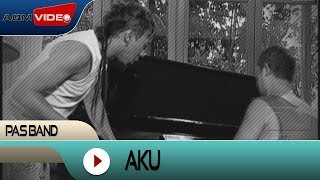 Video Pas Band - Aku | Official Video download MP3, 3GP, MP4, WEBM, AVI, FLV November 2018