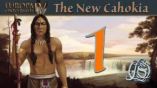 Europa Universalis 4: Third Rome - The New Cahokia - 1