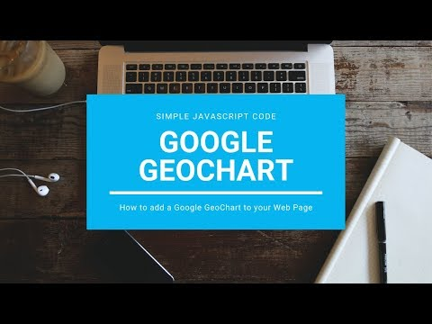 How To Add A Google GeoChart To Your Web Page