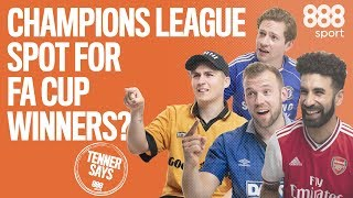 Should the FA Cup winners get a Champions League place? | A Tenner Says
