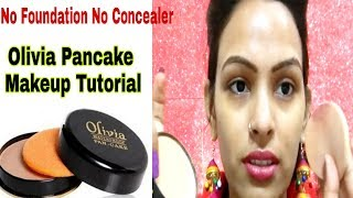 Olivia Pancake- Makeup Tutorial /No Foundation No Concealer Only Olivia Pancake पैनकेक कैसे लगाते है