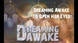 Dreaming Awake - To Open Her Eyes (2012)