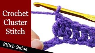 Crochet Cluster Stitch - Crochet Guru Stitch Guide