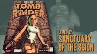Tomb Raider (1996) - Level 12: Sanctuary of the Scion